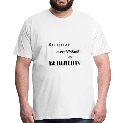 voisins batignolles - T-shirt Premium Homme