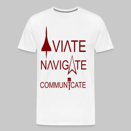 AVIATE - NAVIGATE - COMMUNICATE - Männer Premium T-Shirt