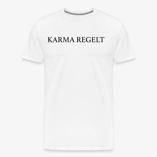 Karma Regelt - Männer Premium T-Shirt