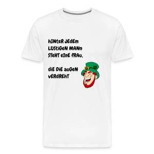 Hinter Jedem Lustigen Mann - Männer Premium T-Shirt