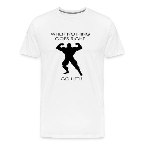 Go Lift!! - Männer Premium T-Shirt