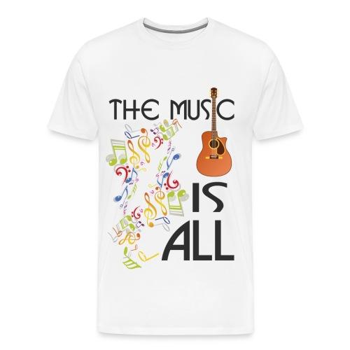 Musik ist Alles - Männer Premium T-Shirt