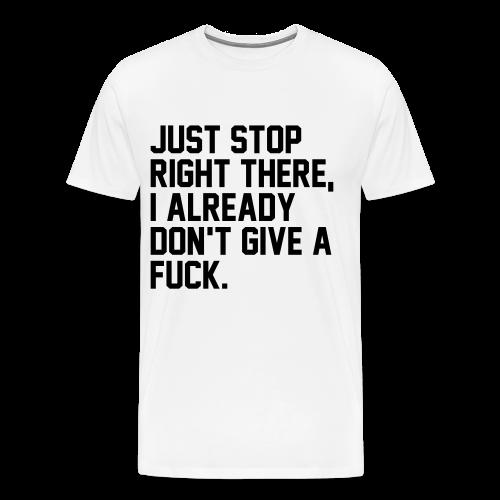 I don't give a fuck - Männer Premium T-Shirt