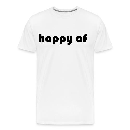 happy af - Männer Premium T-Shirt