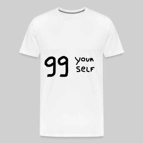 99 yourself - T-shirt Premium Homme
