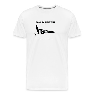 BORN TO WINDFOIL - Men's Premium T-Shirt