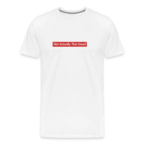 Eigentlich nicht so gut - Männer Premium T-Shirt