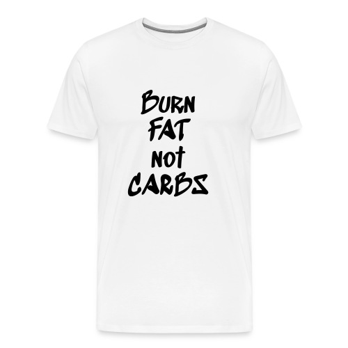 burn fat not carbs - Männer Premium T-Shirt
