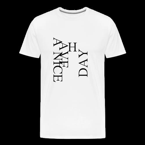 Have a Nice Day - Männer Premium T-Shirt