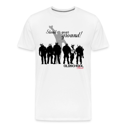 OLDSCHOOL Classic Stand your ground! - Männer Premium T-Shirt