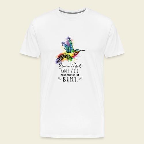 Kolibri: Einen Vogel haben viele... - Männer Premium T-Shirt