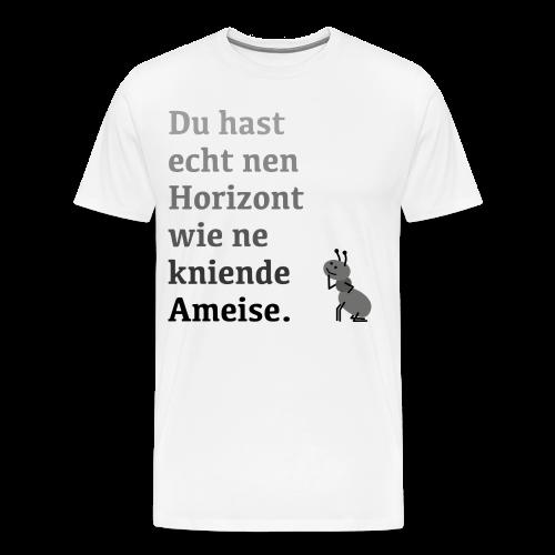 Horizont wie ne Ameise - Männer Premium T-Shirt