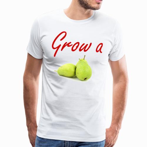 Grow a Pear - Men's Premium T-Shirt