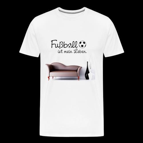Fussball ist mein Leben - Männer Premium T-Shirt