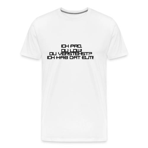 Ich Pro! - Männer Premium T-Shirt
