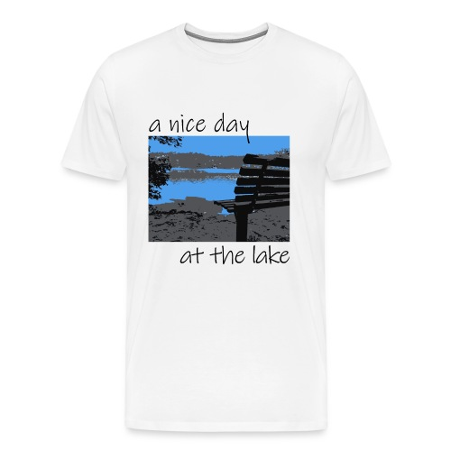 Have a nice day at the lake - Männer Premium T-Shirt