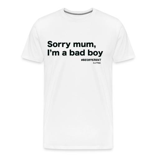 Sorry mum, I'm a BAD BOY. by #BeDifferent Clothing - Maglietta Premium da uomo