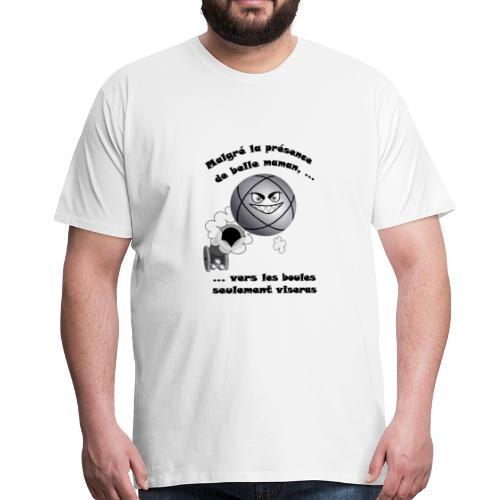 t shirt pétanque belle mere tireur boule humour FC - T-shirt Premium Homme