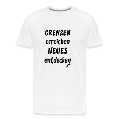 Grenzen erreichen Neues entdecken - Männer Premium T-Shirt