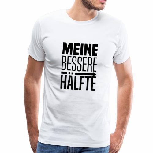 Bessere haelfte rechts - Männer Premium T-Shirt