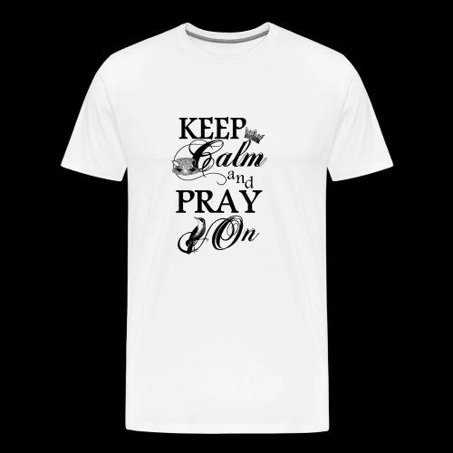 keep calm and pray on - Männer Premium T-Shirt