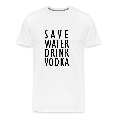 Save Water Drink Vodka - Männer Premium T-Shirt