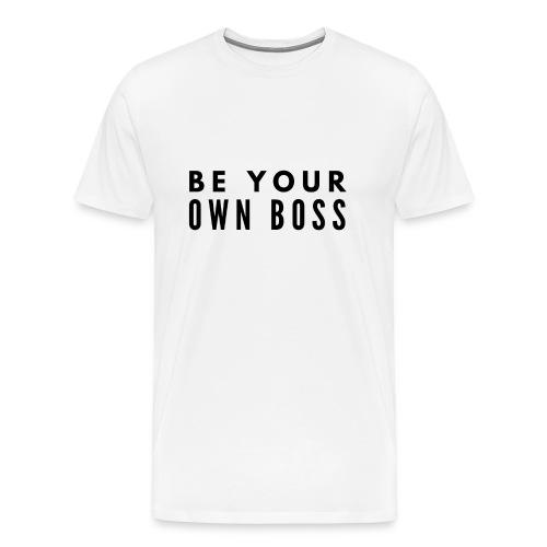 BE YOUR OWN BOSS - Erfolg im Business - Motivation - Männer Premium T-Shirt