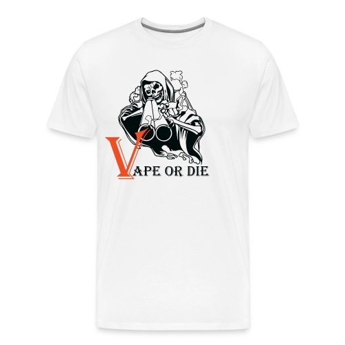 VAPE OR DIE 2 - Männer Premium T-Shirt
