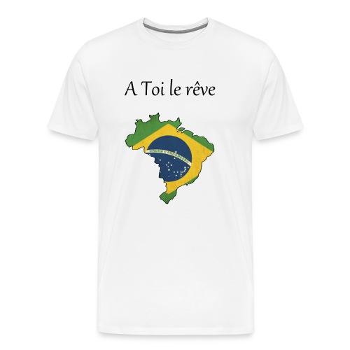 Collection A Toi le rêve - Brésil - T-shirt Premium Homme