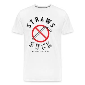 Straws Suck Classic - Men's Premium T-Shirt