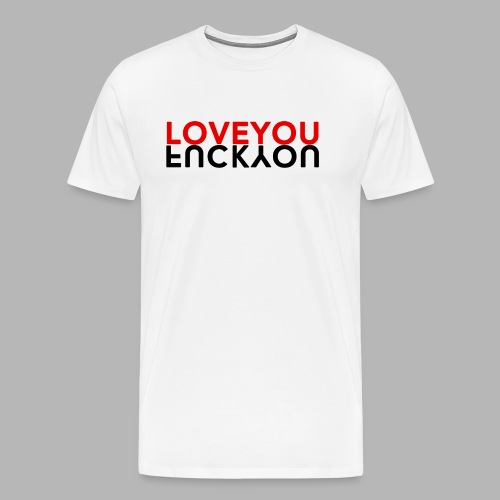 LOVE YOU & FUCK YOU - T-shirt Premium Homme