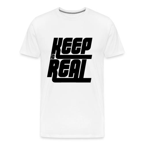 Keep it Real - Männer Premium T-Shirt