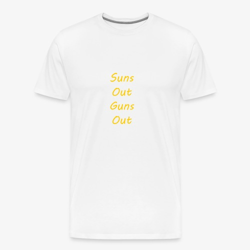 Suns Out Guns Out - Men's Premium T-Shirt