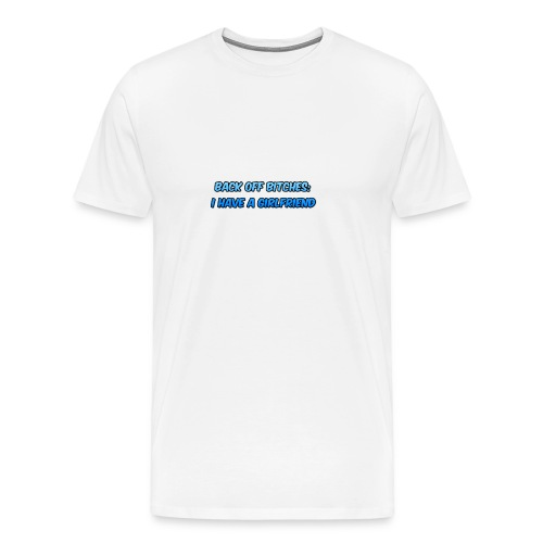 Back off Bitches - Men's Premium T-Shirt