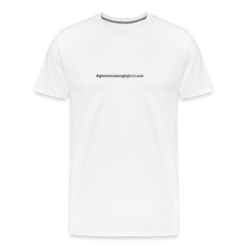 #gemeinsamgegenhass Standardmotiv - Männer Premium T-Shirt
