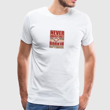 Mies Syntymäaika syyskuu - Miesten premium t-paita