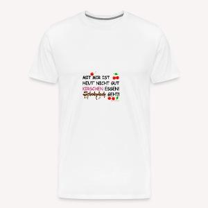 nicht gut Kirschen essen - Männer Premium T-Shirt