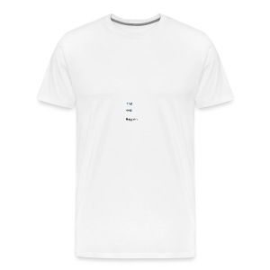 This Will Happen - Men's Premium T-Shirt