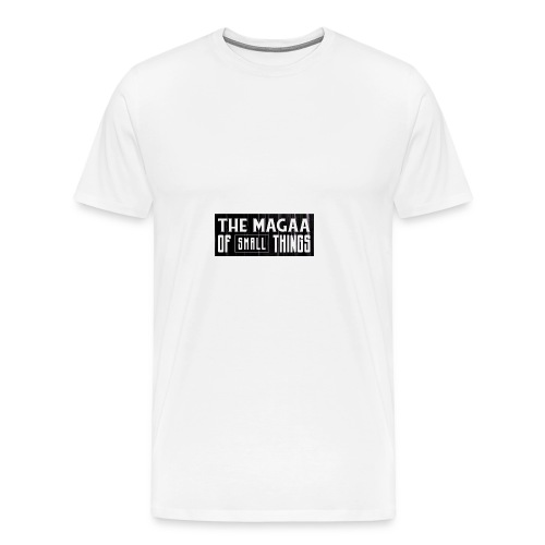 The magaa of small things - Men's Premium T-Shirt