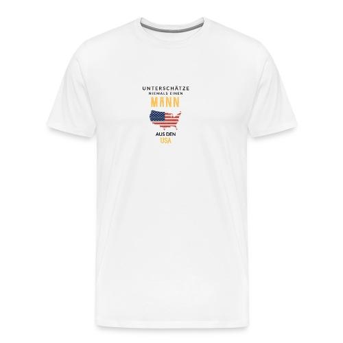 Unterschätze niemals einen Mann aus den USA! - Männer Premium T-Shirt