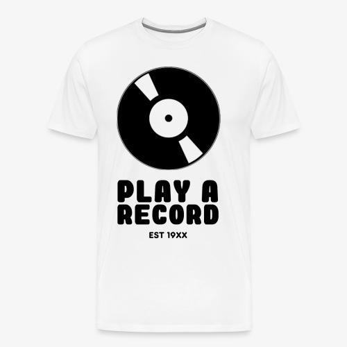 PLAY A RECORD - EST 19XX - Men's Premium T-Shirt