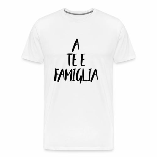 A te e famiglia (Black) - Maglietta Premium da uomo