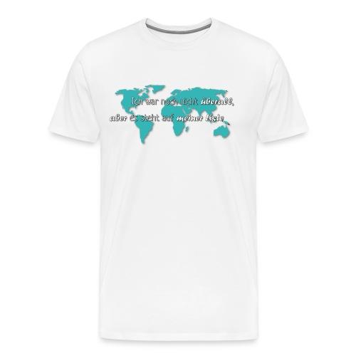 Weltenbummler Liste - Männer Premium T-Shirt