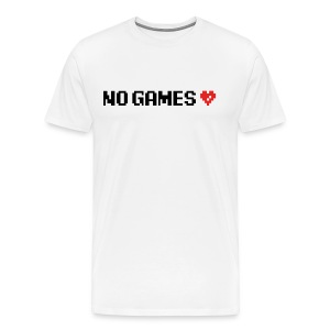 No Games - Männer Premium T-Shirt