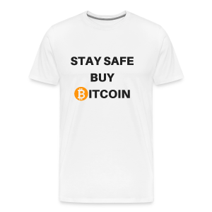 stay safe buy bitcoin - Männer Premium T-Shirt