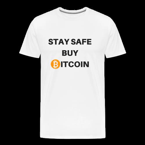 stay safe buy bitcoin - Männer Premium T-Shirt