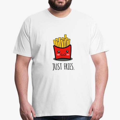 Just fries - Pommes - Pommes frites - Männer Premium T-Shirt