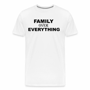 FAMILY OVER EVERYTHING - Men's Premium T-Shirt