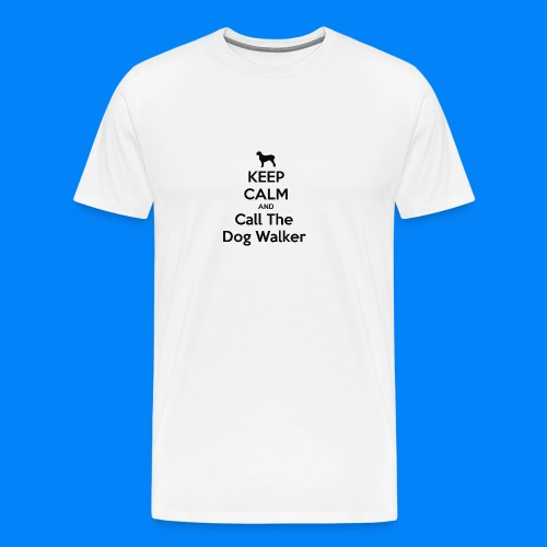 keep-calm-and-call-the-dog-walker--1-png - Maglietta Premium da uomo