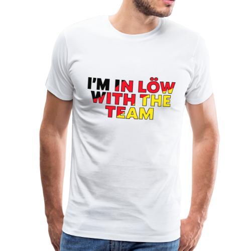 Weltmeisterschaft 2018, I'm In Löw With The Team - Männer Premium T-Shirt